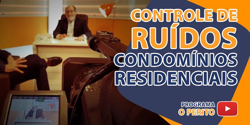 Controle de Ruídos em Condomínios Residenciais