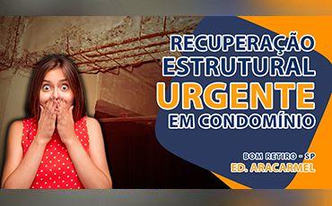Recuperação estrutural urgente em condomínio no Bom Retiro