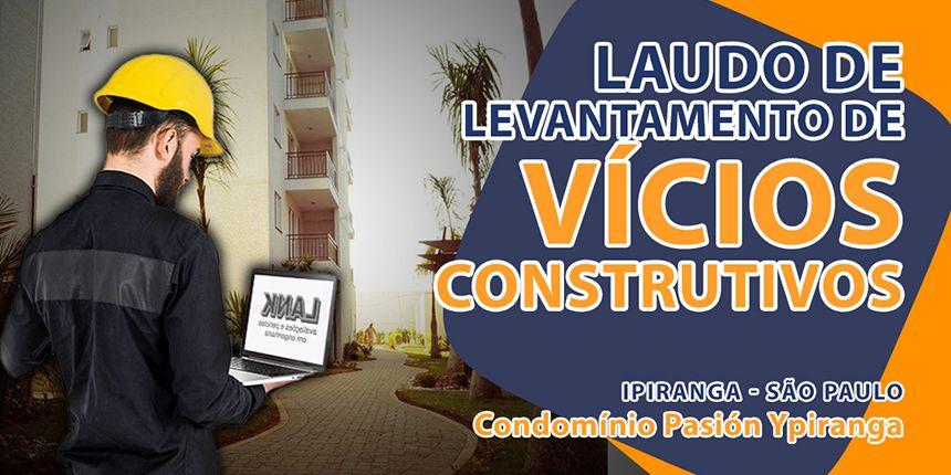 Laudo de levantamento de vícios construtivos no Ipiranga - SP