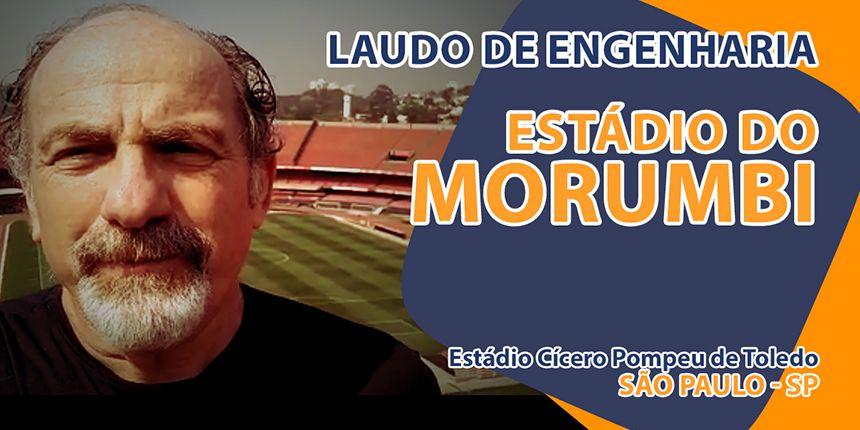 Renovação do Laudo de Engenharia do Estádio do Morumbi